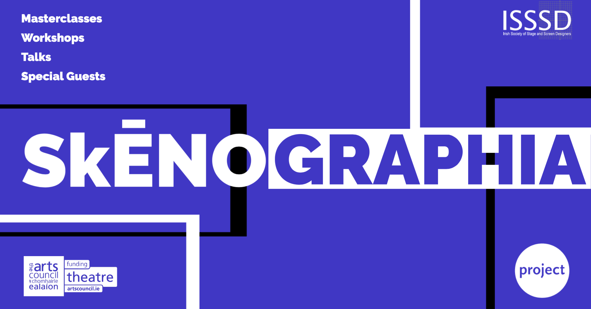 SkĒNOGRAPHIA Funded by the Arts Council
